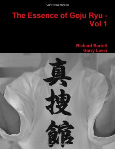 The Essence of Goju Ryu - Vol 1