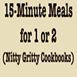 15-Minute Meals for 1 or 2 (Nitty gritty cookbooks) (1558670289) by Pappas, Lou Seibert