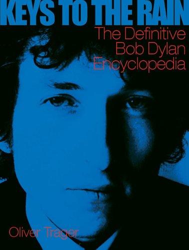 Keys To The Rain: The Definitive Bob Dylan Encyclopedia
