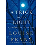 img - for [ { A TRICK OF THE LIGHT (CHIEF INSPECTOR GAMACHE NOVELS) - LARGE PRINT } ] by Penny, Louise (AUTHOR) Sep-07-2011 [ Hardcover ] book / textbook / text book