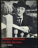 Robert Mitchum on the Screen (0498018474) by Marill, Alvin H.