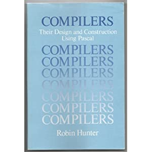 Compilers: Their Design and Construction Using PASCAL (Wiley Series in Computing)