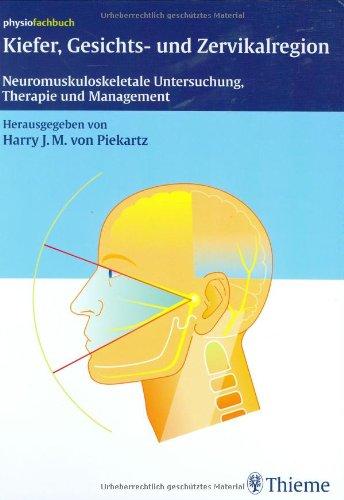 Kiefer, Gesichts- und Zervikalregion: Neuromuskuloskeletale Untersuchung, Therapie und Management