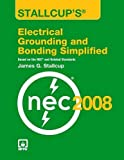 img - for Stallcup's  Electrical Grounding And Bonding Simplified, 2008 Edition book / textbook / text book