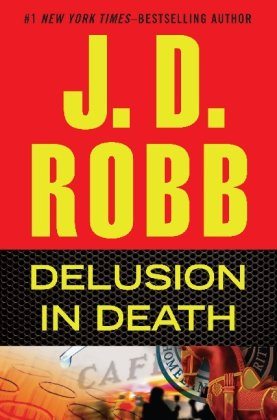 Delusion in Death, J.D. Robb