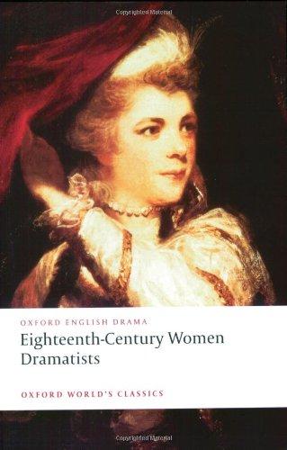 Eighteenth-Century Women Dramatists (Oxford World's...
