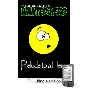 WANTED:HERO Prelude to a Hero (Chronicles of a Hero)