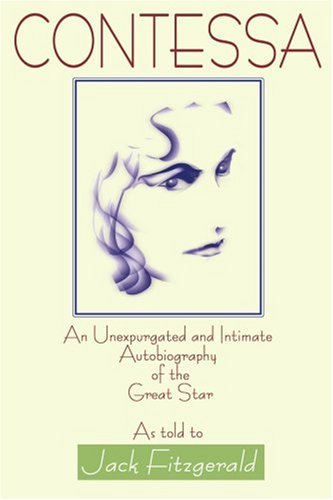 Contessa: An Unexpurgated and Intimate Autobiography of the Great Star As Told to Jack Fitzgerald