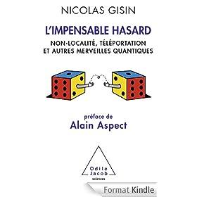 Impensable hasard (L'): Non-localit�, t�l�portation et autres merveilles quantiques