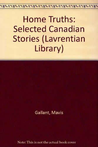 Home Truths: Selected Canadian Stories (Lavrentian Library)