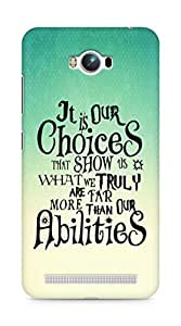 AMEZ our choices show what we are Back Cover For Asus Zenfone Max ZC550KL