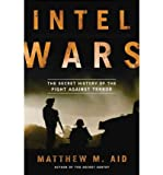 [ Intel Wars: The Secret History of the Fight Against Terror - Greenlight ] By Aid, Matthew M ( Author ) [ 2012 ) [ Hardcover ]