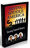 img - for Saving Middle America, Securing Financial Dreams book / textbook / text book