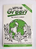 Let's Go Green: Environmental Ideas, Activities and Information