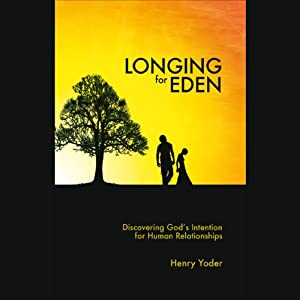 Longing for Eden | [Henry Yoder]