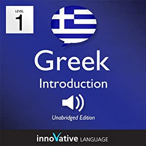Learn Greek - Level 1: Introduction to Greek, Volume 1: Lessons 1-25 Audiobook