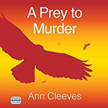 A Prey to Murder (       UNABRIDGED) by Ann Cleeves Narrated by Seán Barrett