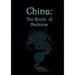 China: The Roots of Madness