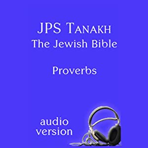 The Book of Proverbs: The JPS Audio Version | [The Jewish Publication Society]
