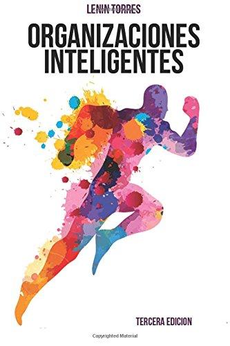 Organizaciones Inteligentes.: Como desarrollarlas  [Torres, Lenin J] (Tapa Blanda)