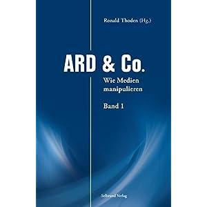 ARD & Co.: Wie Medien manipulieren