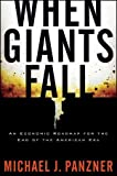 img - for When Giants Fall: An Economic Roadmap for the End of the American Era book / textbook / text book