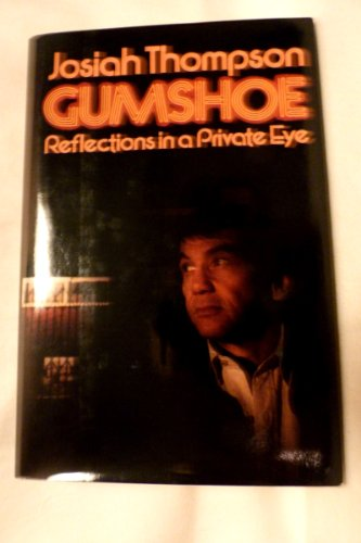 Gumshoe Reflections in a Private Eye, Thompson, Josiah