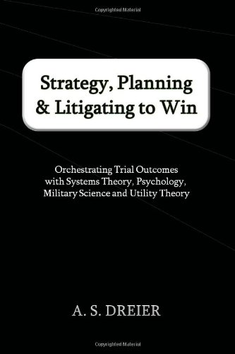 Strategy, Planning & Litigating to Win: Orchestrating