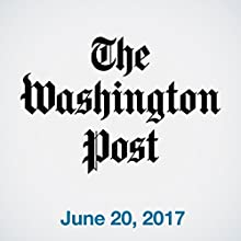 June 20, 2017 Newspaper / Magazine by  The Washington Post Narrated by Sam Scholl