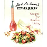 Jack LaLannes Power Juicer Recipes for Healthy Living