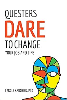 Questers Dare To Change Your Job And Life