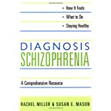 Diagnosis: Schizophrenia: A Comprehensive Resourceby Susan Mason