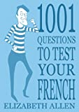 1001 Questions to Test Your French (English Edition)
