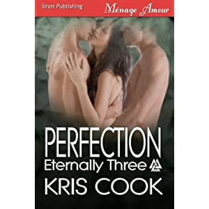 Perfection [Eternally Three] (Siren Publishing Menage Amour)