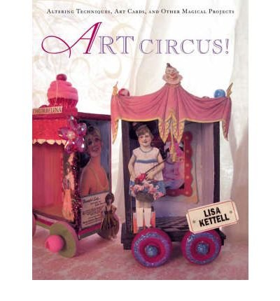 art-circus-altering-techniques-art-cards-and-other-magical-projects-paperback-common