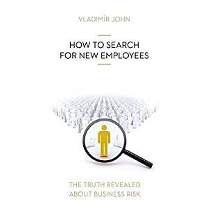 How to search for new employees (The truth revealed about business risk) Hörbuch