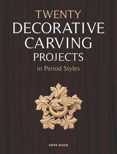 Twenty Decorative Carving Projects in Period Styles PDF