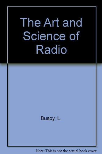 The Art and Science of Radio
