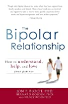 The Bipolar Relationship: How to understand, help, and love your partner