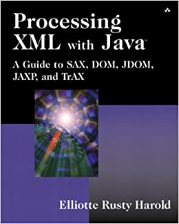 Processing XML with Java¿: A Guide to SAX, DOM, JDOM, JAXP