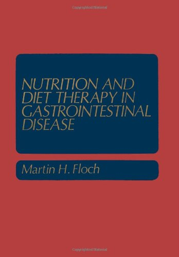 Nutrition And Diet Therapy In Gastrointestinal Disease (Topics In Gastroenterology)