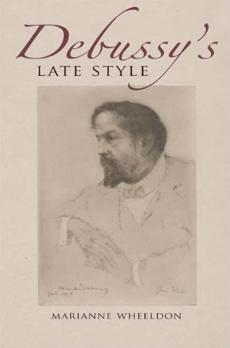Debussy's Late Style (Musical Meaning and Interpretation)