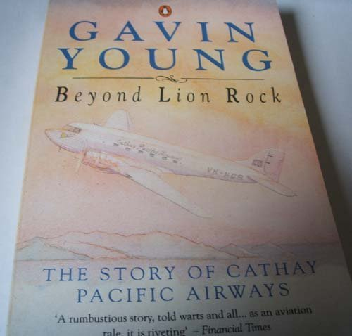 beyond-lion-rock-the-story-of-cathay-pacific-airways-by-young-gavin-1990-paperback