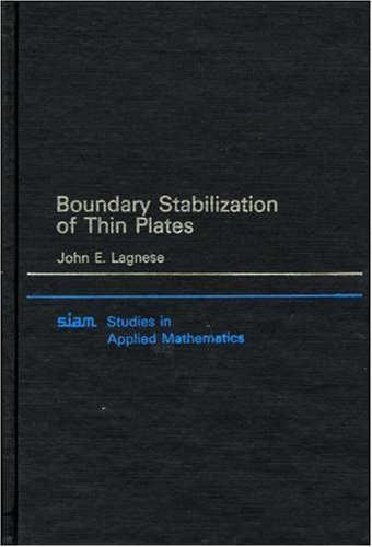 Boundary Stabilization of Thin Plates Hardback (Studies in Applied and Numerical Mathematics)