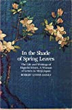 In the Shade of Spring Leaves: Life and Writings of Higuchi Ichiyo, a Woman of Letters in Meiji Japan