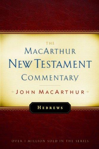 Hebrews New Testament Commentary MacArthur New Testament Commentary Series