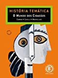 img - for Hist ria Tem tica: o Mundo dos Cidad os - 8 S rie - 1 Grau book / textbook / text book