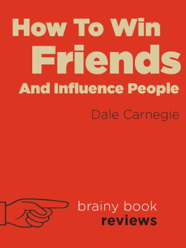 Review: How to Win Friends and Influence People by Dale Carnegie