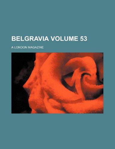 Belgravia Volume 53; a London magazine