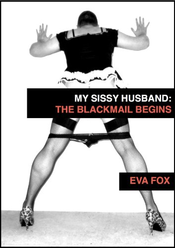 My Sissy Husband: The Blackmail Begins (English Edition)